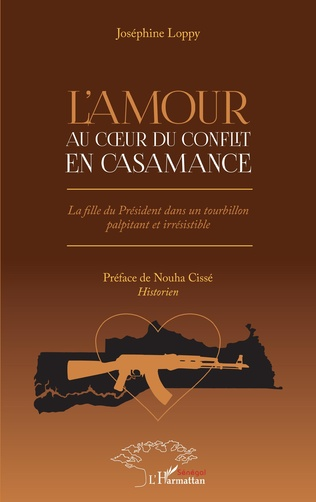 Couverture L'amour au coeur du conflit en Casamance.Roman