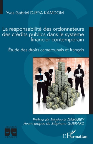Couverture La responsabilité des ordonnateurs des crédits publics dans le système financier contemporain