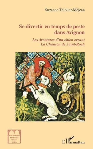 Couverture Se divertir en temps de peste dans Avignon