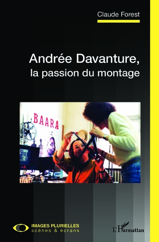Couverture Andrée Davanture, la passion du montage
