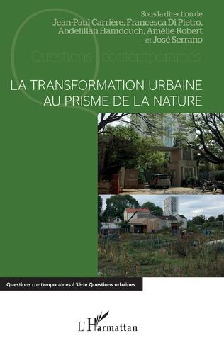 Couverture La transformation urbaine au prisme de la nature