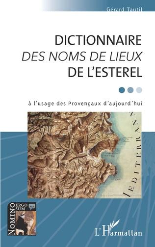 Couverture DICTIONNAIRE <em>DES NOMS DE LIEUX</em> DE L'ESTEREL