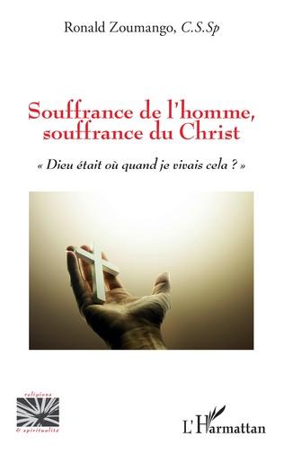 Couverture Souffrance de l'homme, souffrance du Christ