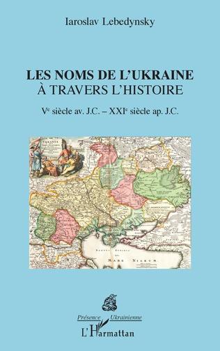 Couverture Les noms de l'Ukraine à travers l'histoire