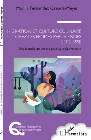 Couverture Migration et culture culinaire chez les femmes péruviennes en Suisse