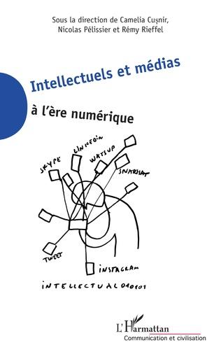 Couverture Intellectuels et médias à l'ère numérique