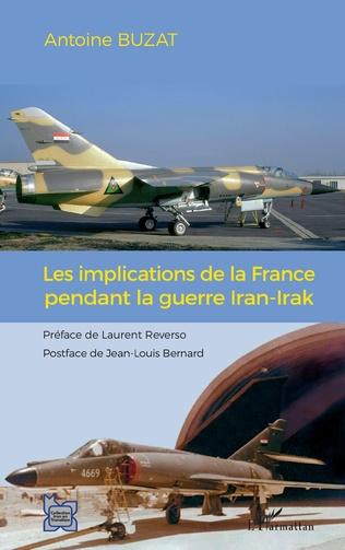 Couverture Les implications de la France pendant la guerre Iran-Irak