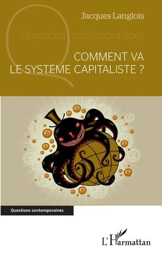 Couverture Comment va le système capitaliste ?