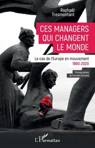 Couverture Ces managers qui changent le monde