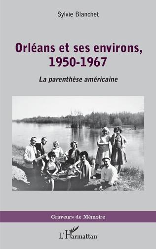 Couverture Orléans et ses environs, 1950-1967