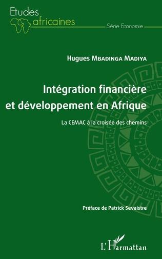 Couverture Intégration financière et développement en Afrique La CEMAC à la croisée des chemins