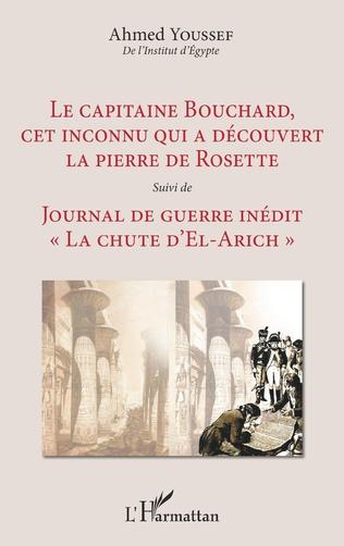 Couverture Le capitaine Bouchard, cet inconnu qui a découvert la pierre de Rosette