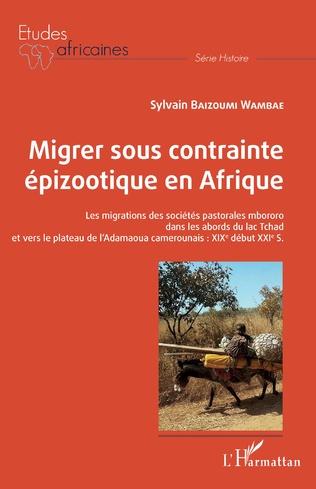 Couverture Migrer sous contrainte épizootique en Afrique