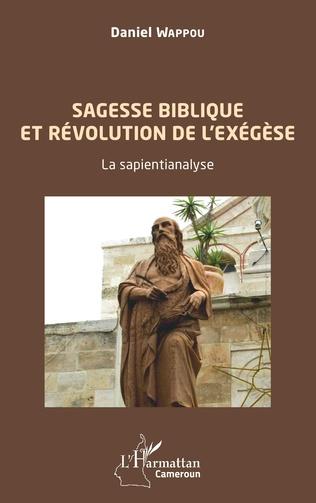 Couverture Sagesse biblique et révolution de l'exégèse. La sapientianalyse.
