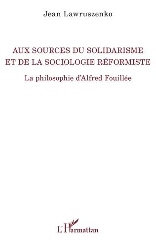 Couverture Aux sources du solidarisme et de la sociologie réformiste