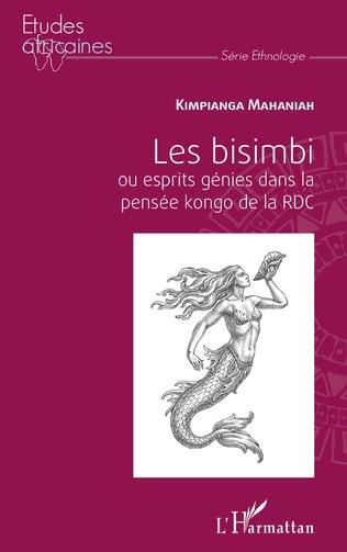 Couverture Les bisimbi ou esprits génies dans la pensée kongo de la RDC