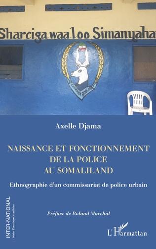 Couverture Naissance et fonctionnement de la police au Somaliland