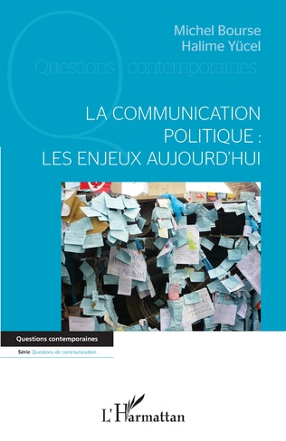 Couverture La communication politique : les enjeux aujourd'hui