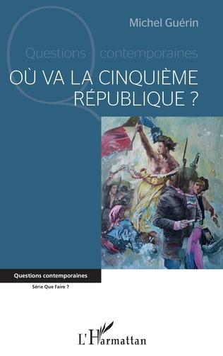 Couverture Où va la cinquième République ?