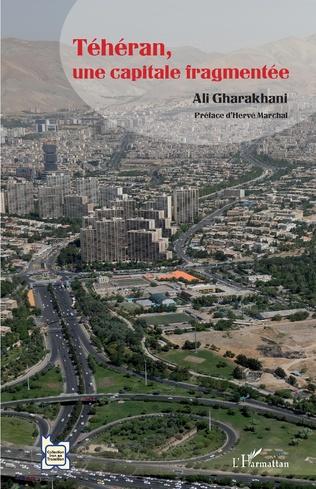 Couverture Téhéran, une capitale fragmentée
