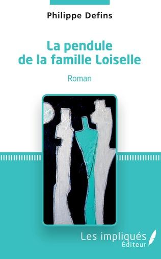 Couverture La pendule de la famille Loiselle
