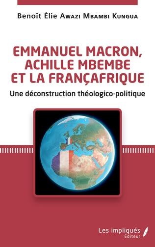 Couverture Emmanuel Macron, Achille Mbembe et la Françafrique