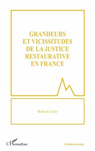Couverture Grandeurs et vicissitudes de la justice restaurative en France
