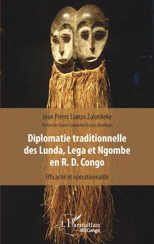 Couverture Diplomatie traditionnelle des Lunda, Lega et Ngombe en R. D. Congo