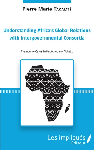 Couverture Understanding Africa's Global Relations with Intergovernmental Consortia