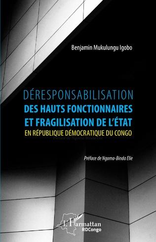 Couverture Déresponsabilisation des hauts fonctionnaires et fragilisation de l'État en République démocratique du Congo