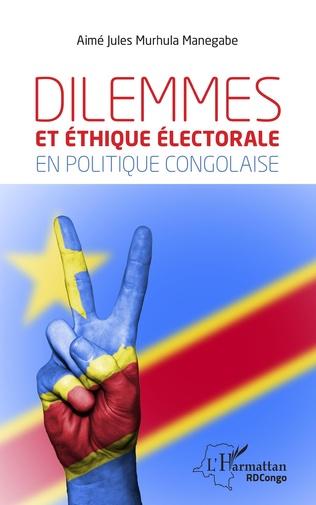 Couverture Dilemmes et éthique électorale en politique congolaise