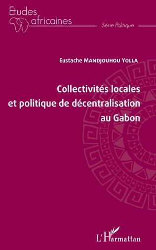 Couverture Collectivités locales et politique de décentralisation au Gabon