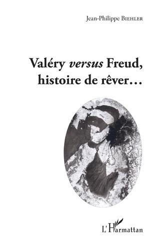 Couverture Valéry versus Freud, histoire de rêver...