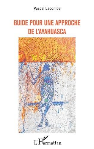 Couverture GUIDE POUR UNE APPROCHE DE L'AYAHUASCA