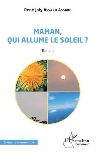 Couverture Maman, qui allume le soleil ? Roman
