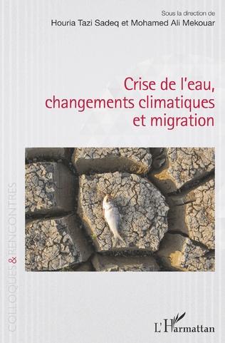 Couverture Crise de l'eau, changements climatiques et migration