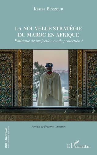 Couverture La nouvelle stratégie du Maroc en Afrique