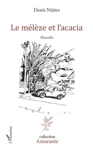 Couverture Le mélèze et l'acacia