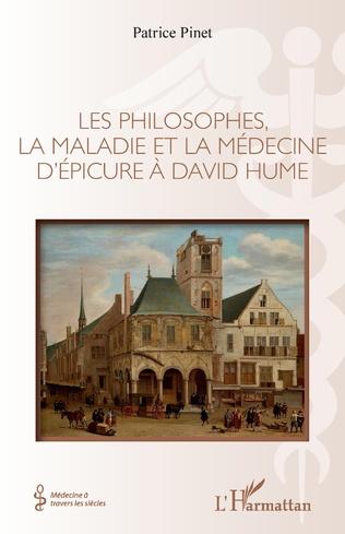 Couverture Les philosophes, la maladie et la médecine d'Épicure à David Hume