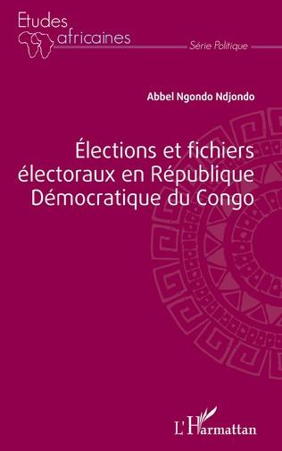 Couverture Élections et fichiers électoraux en République Démocratique du Congo