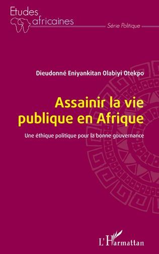 Couverture Assainir la vie publique en Afrique