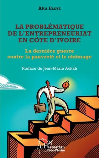 Couverture La problématique de l'entrepreneuriat en Côte d'Ivoire