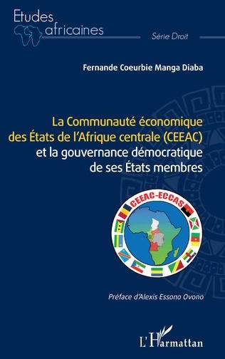 Couverture La Communauté économique des États de l'Afrique centrale (CEEAC)