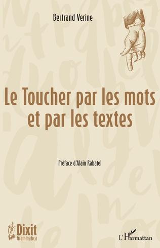 Couverture Le Toucher par les mots et par les textes