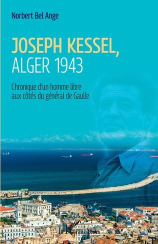 Couverture Joseph Kessel, Alger 1943