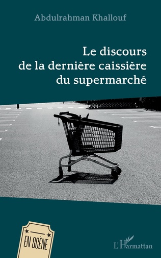 Couverture Le discours de la dernière caissière du supermarché