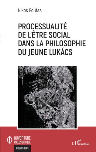 Couverture Processualité de l'être social dans la philosophie du jeune Lukács