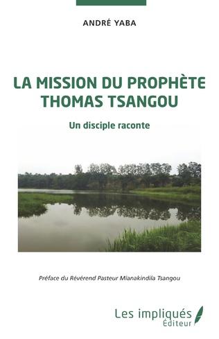 Couverture La mission du prophète Thomas Tsangou