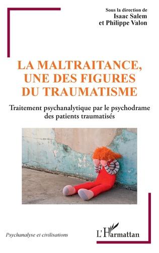 Couverture La maltraitance, une des figures du traumatisme