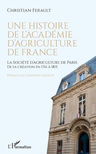 Couverture Une histoire de l'Académie d'agriculture de France